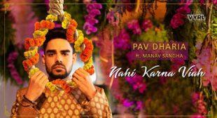 Nahi Karna Viah Song by Pav Dharia