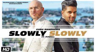 Slowly Slowly by Guru Randhawa is Out on LyricsBELL.com