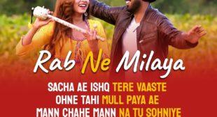 RAB NE MILAYA LYRICS – Kamal Khan | Chandigarh Amritsar Chandigard