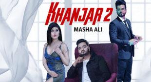 Khanjar 2 – Masha Ali Lyrics