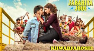 Khwabfaroshi Lyrics from Jabariya Jodi