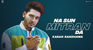 Na Sun Mitran Da Lyrics – Karan Randhawa
