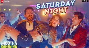 Saturday Night Lyrics – Jhootha Kahin Ka