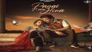 PAGAL NAHI HONA LYRICS – Sunanda Sharma