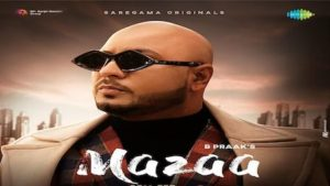 MAZAA LYRICS – B Praak