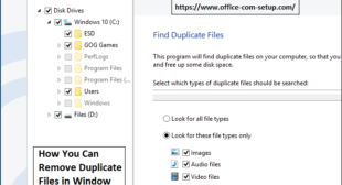 How You Can Remove Duplicate Files in Window 10? Www.office.com/setup