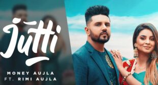 Jutti Lyrics – Money Aujla