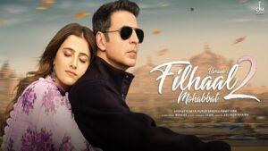 Filhaal 2 Mohabbat Lyrics – Akshay Kumar
