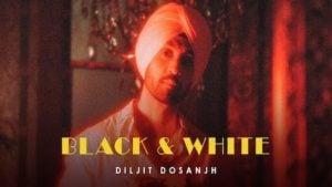 Black & White – Diljit Dosanjh